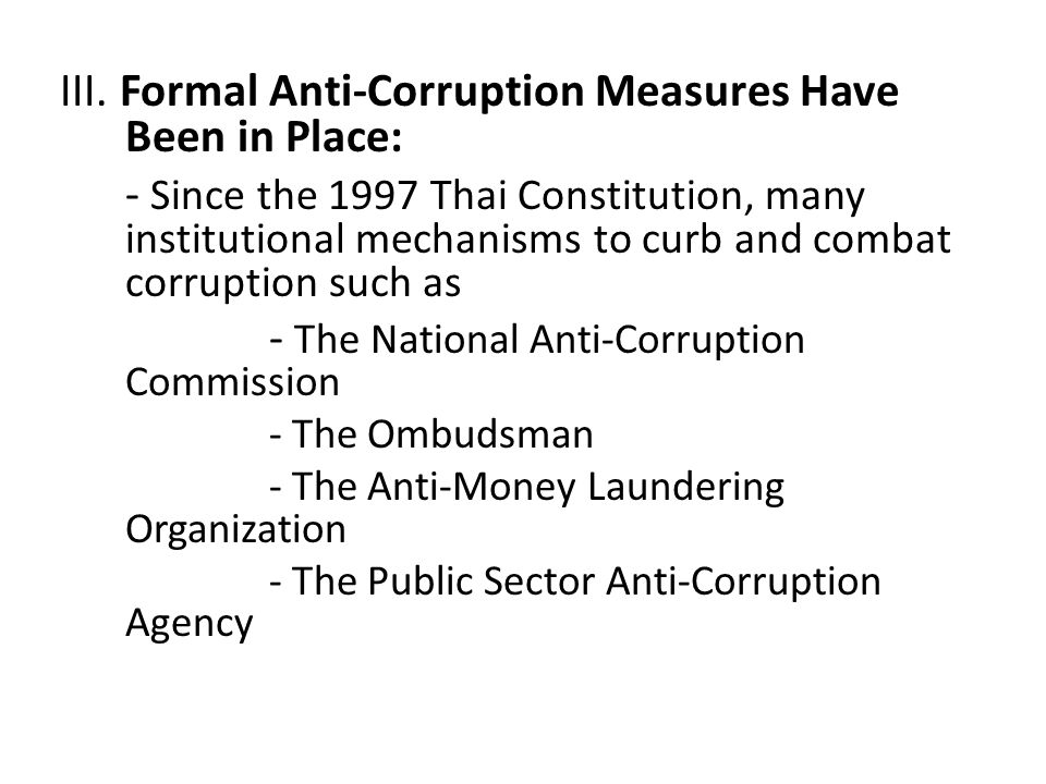 IV.Anti-Corruption legislations have been in place.