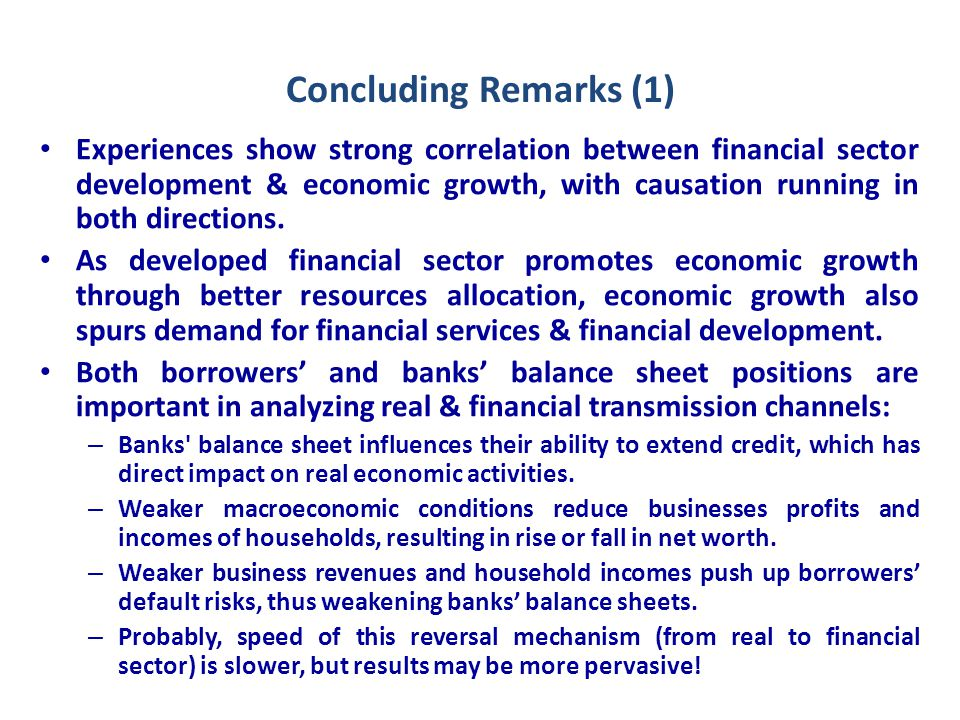 Concluding Remarks (2) In changing context, understanding monetary transmission mechanism & its linkage to both real & financial sectors very crucial - critical for central bankers to assess the nature of linkages & speed of transmission.