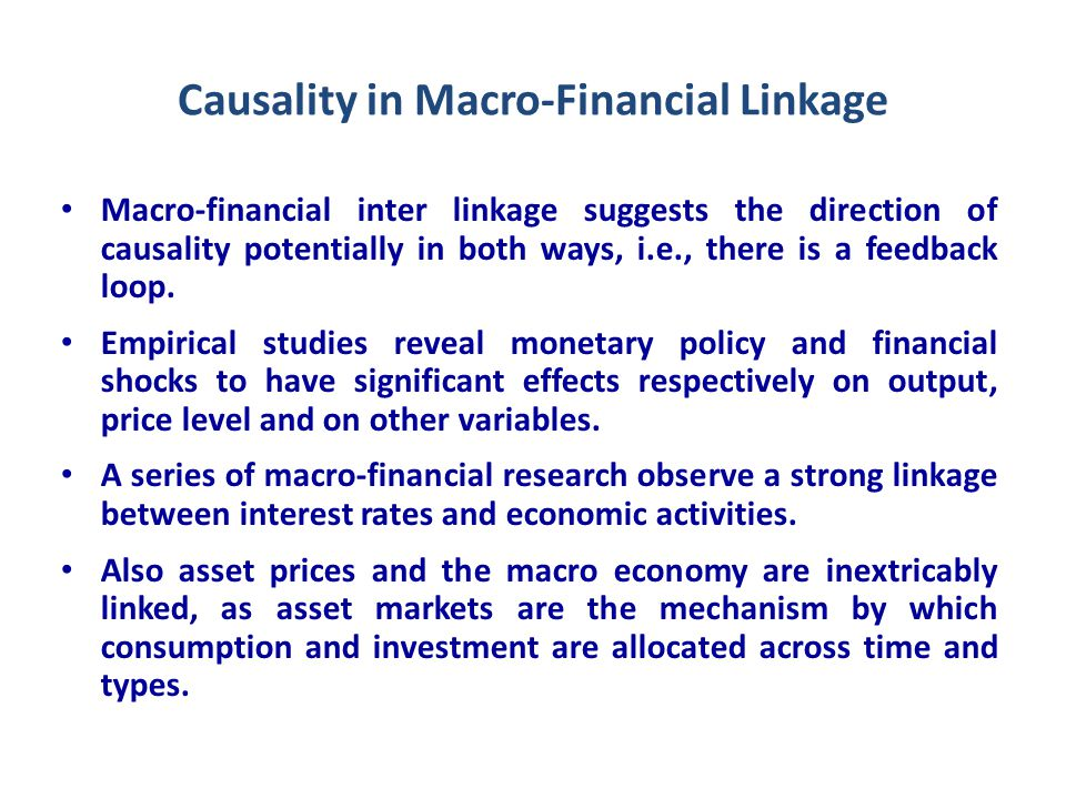 Determinants of Macro-Financial Linkage Nature of macro financial linkage determined by depth & extent of financial sector & global trade & financial integration.
