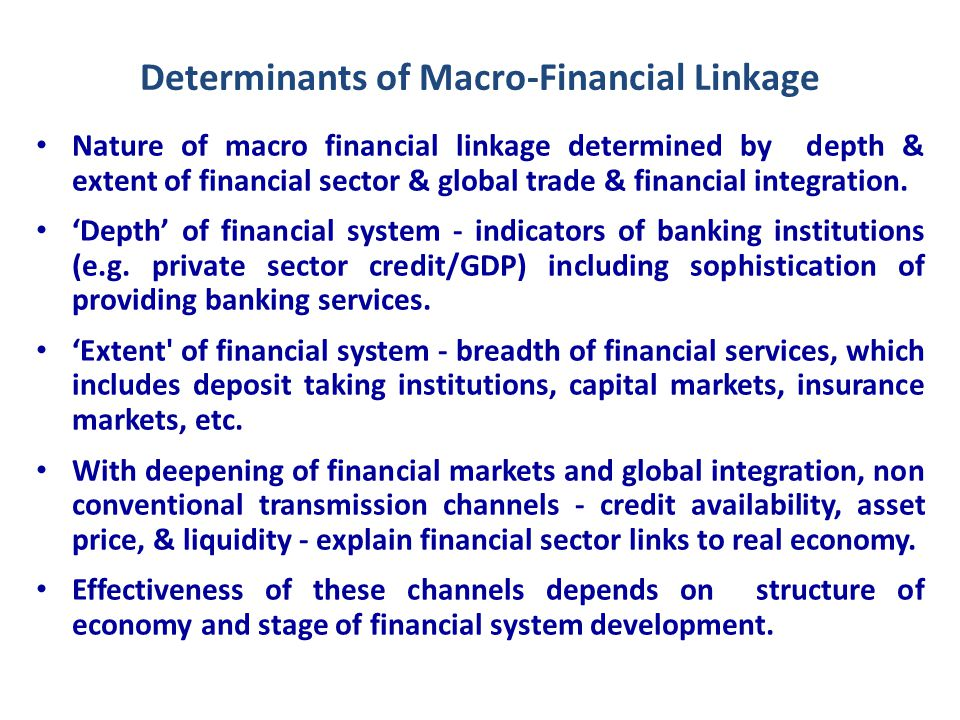 Channels of Macro- Financial linkage (1) Macro-financial linkages could be analyzed from different channels: – credit channel, – wealth channel, – exchange rate channel, and – monetarist channel Voluminous discussion on the effect of the macro- financial link such as on real business cycles – i.e.