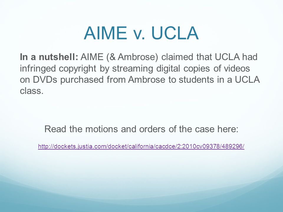 AIME v.UCLA UCLA filed a motion to dismiss, arguing that: 1.