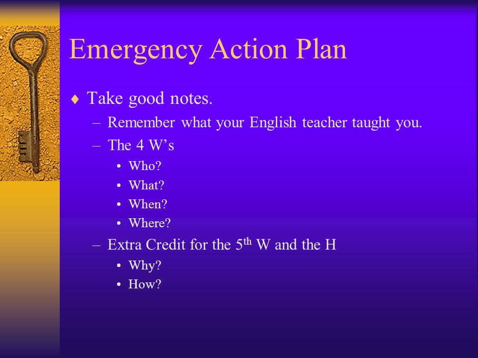 Emergency Action Plan (1)  Notify your manager of your progress  Do you have easy access to your School's phone directory.