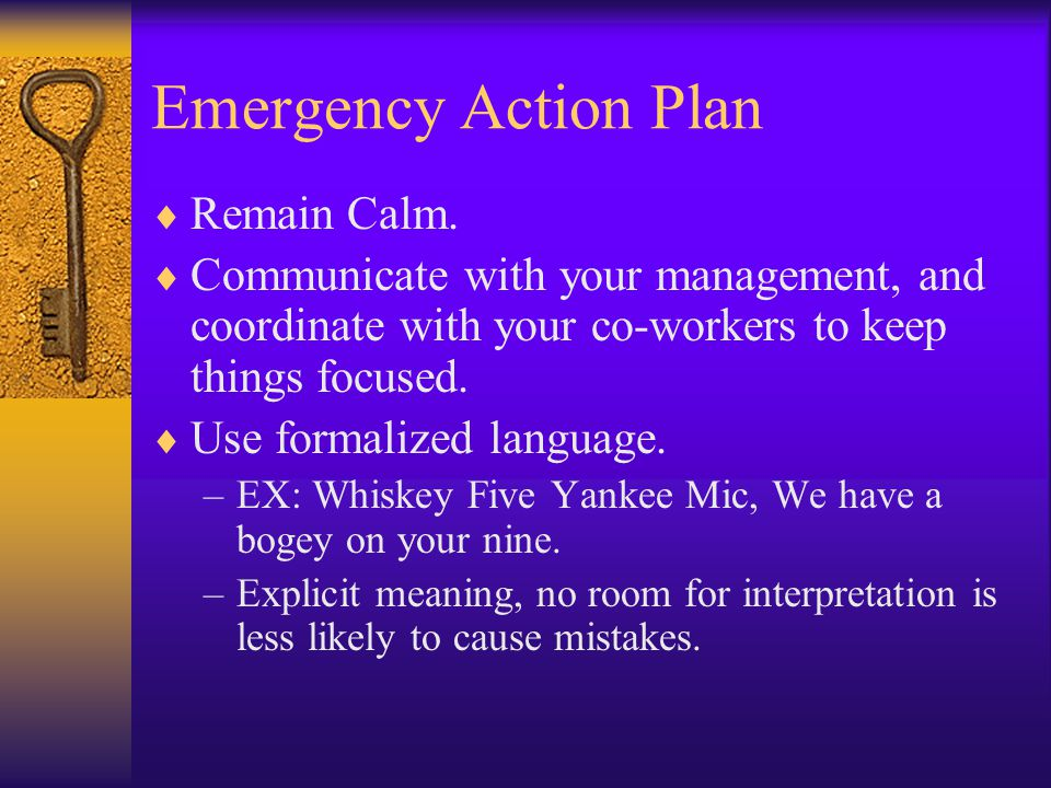 Emergency Action Plan  REMAIN CALM (still!) Do not hurry.