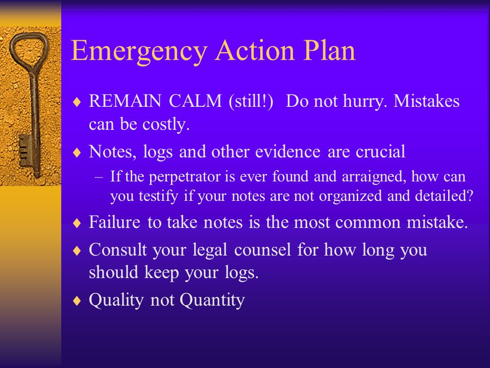 Emergency Action Plan  Take good notes.–Remember what your English teacher taught you.