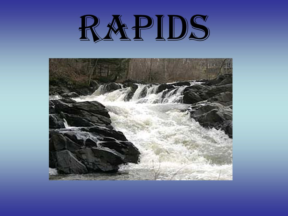 How are Rapids formed.
