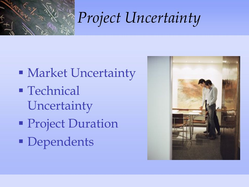 Project Uncertainty  Market Uncertainty  Technical Uncertainty  Project Duration  Dependents