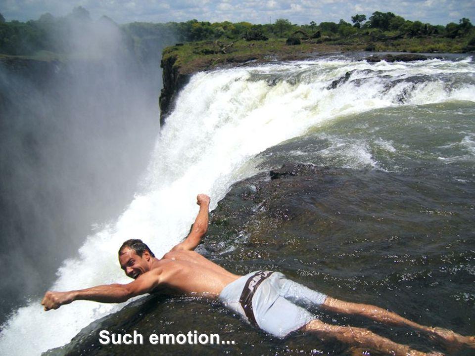 Such emotion...