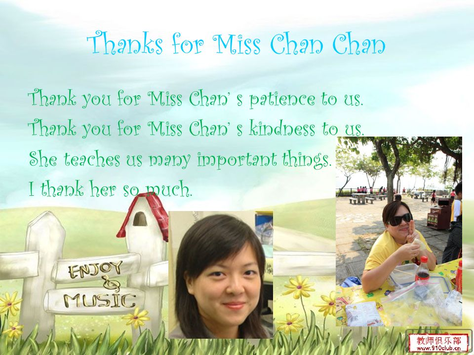 Thanks for Miss Chung Thank you for teaching me Mathematics.