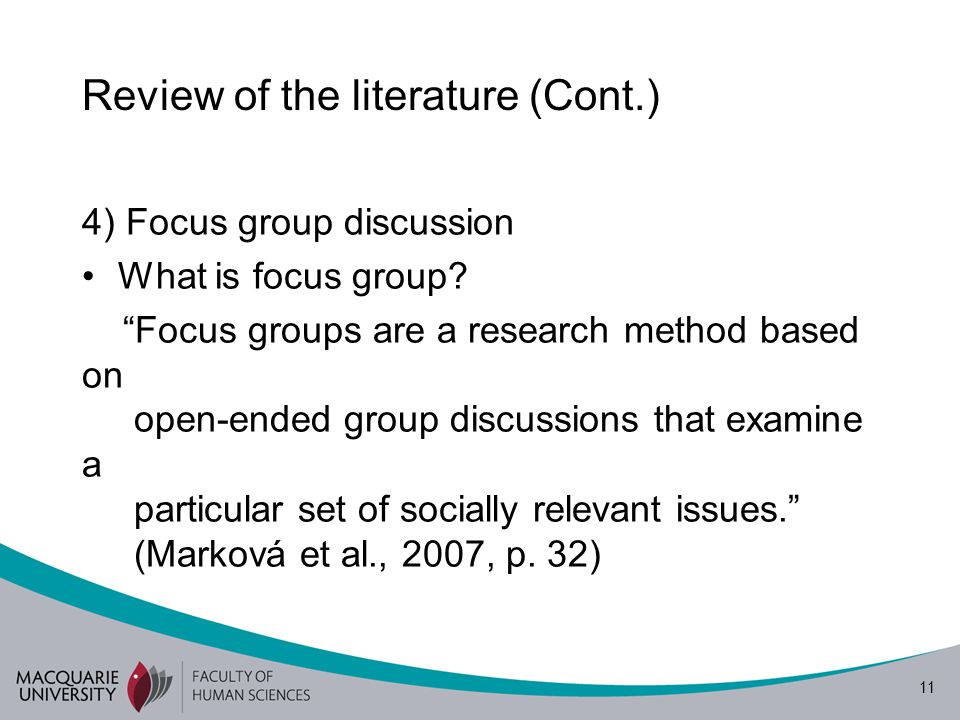 12 Review of the literature (Cont.) Why focus group discussion.