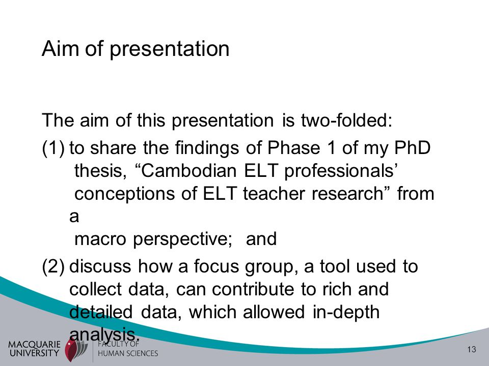 14 Methodology Phase 1: Macro views of ELT research In this phase, I adopted an interpretive paradigm using a focus group discussion (and two supplementary individual interviews).