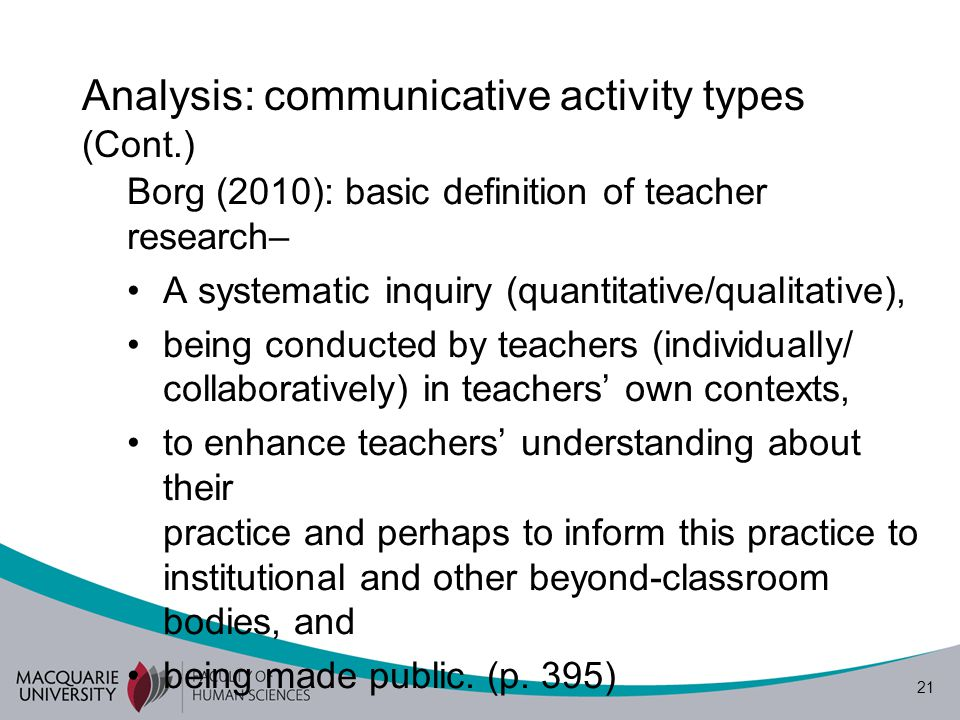 22 Analysis: communicative activity types (Cont.) An example of a pair of research scenarios.