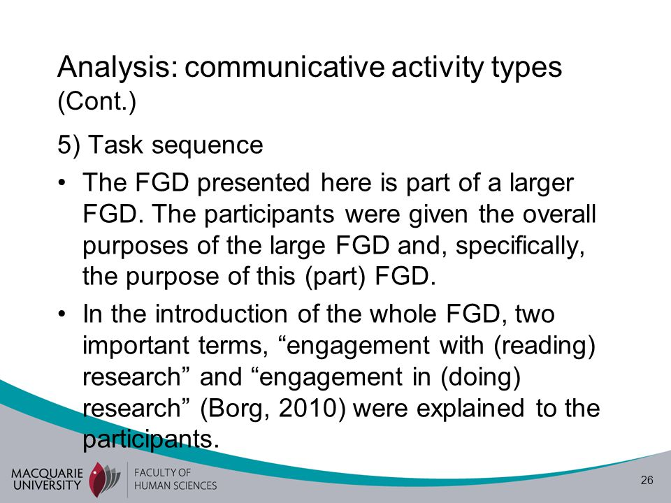 27 Analysis: communicative activity types (Cont.) In this (part) FGD, after the moderator's instruction, the participants were allowed around 15 minutes to scan through the scenarios.