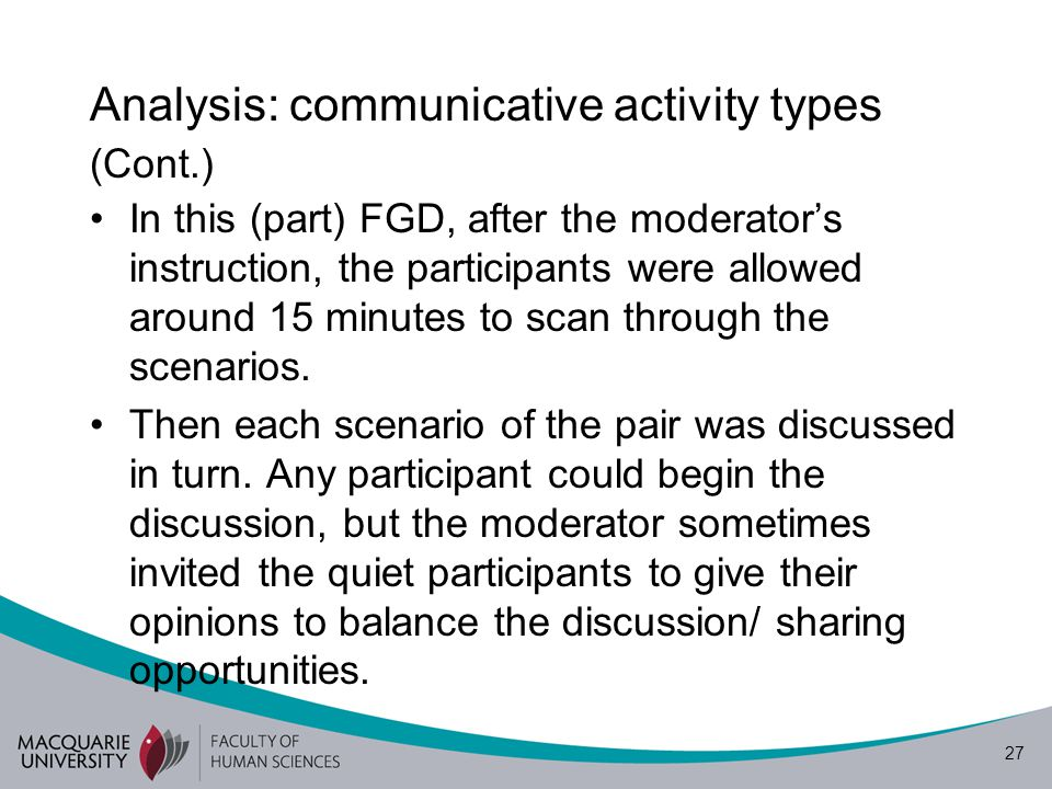 28 Analysis: communicative activity types (Cont.) 6) Participants' social roles The participants, especially K1, strongly perceived their role as ELT professionals.