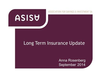 Long Term Insurance Update Anna Rosenberg September 2014.