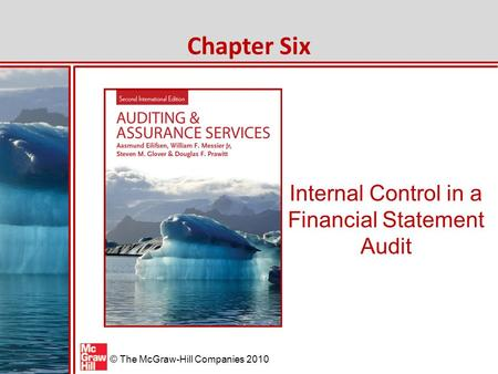McGraw-Hill/Irwin © The McGraw-Hill Companies 2010 Internal Control in a Financial Statement Audit Chapter Six.
