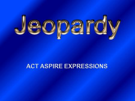 WHO KNOWS EXPONENTS EXPRESSIONS FRACTIONS or PERCENTS WORD PROBLEMS 10 20 30 40 50 40 30 20 10 50 40 30 20 10 Final Jeopardy Final Jeopardy 40 30 20 10.