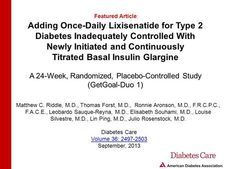 Adding Once-Daily Lixisenatide for Type 2 Diabetes Inadequately Controlled With Newly Initiated and Continuously Titrated Basal Insulin Glargine A 24-Week,