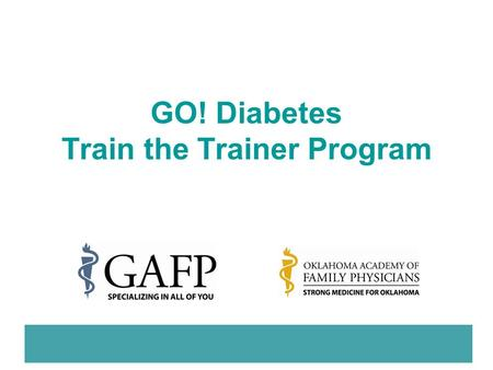 GO! Diabetes Train the Trainer Program. Practice Performance and Improvement.