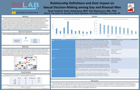 Relationship Definitions and their Impact on Sexual Decision-Making among Gay and Bisexual Men Ryan Freeland, Tamar Goldenberg, MPH, Rob Stephenson, MSc,