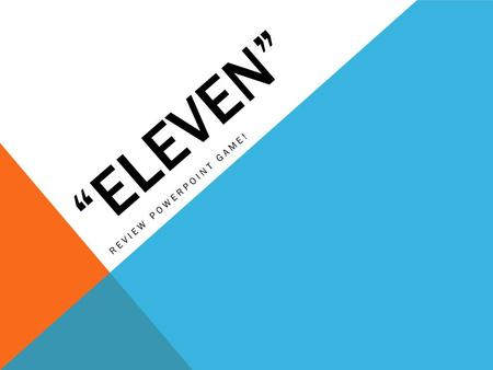 """ELEVEN"" REVIEW POWERPOINT GAME!. MULTIPLE CHOICE!"