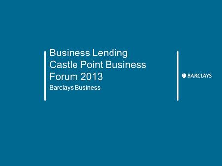Business Lending Castle Point Business Forum 2013 Barclays Business.