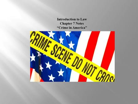 "Introduction to Law Chapter 7 Notes ""Crime in America"""