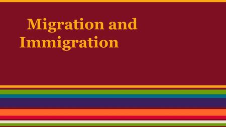 Migration and Immigration. Global Migration Migration- The movement of people from one place to another. This can be movement within a country as well.