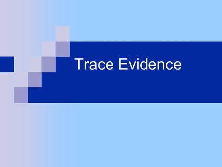 Trace Evidence. Summary  Microscopic Analysis  Types of Trace Evidence  Glass  Hair (fur)  Fibers  Paint  Soil  Gunshot Residue.