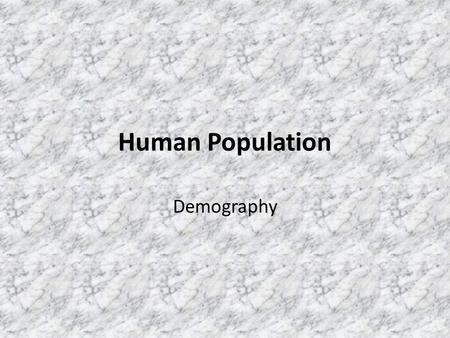 Human Population Demography. Trends in Population Demography is the study of human populations. This study is an important tool for government and business.