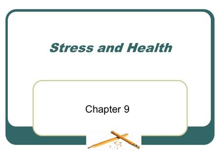Stress and Health Chapter 9. STRESS Hans Selye: demand made on organism to adapt, cope, or adjust The rate of wear and tear within the body The anxious.