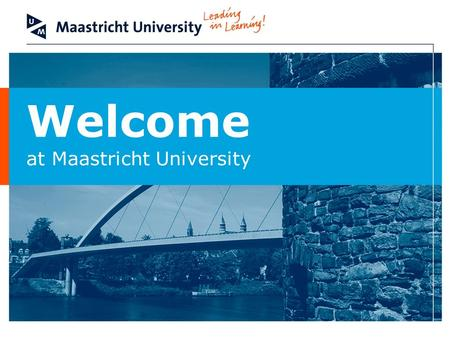 Welcome at Maastricht University. Faculty of Arts & Social Sciences An Introduction to Problem Based Learning (PBL) Dr. Wiebe Nauta Faculty of Arts &