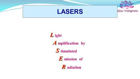 L L ight A A mplification by S S timulated E E mission of R R adiation Laser-Professionals.com LASERS.