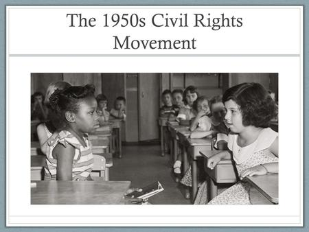 The 1950s Civil Rights Movement. Since the end of the Civil War, African Americans had been waging a movement to finally gain equality in America – civil.