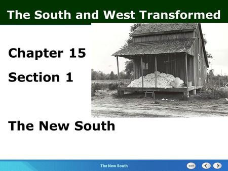 Chapter 25 Section 1 The Cold War BeginsThe New South Section 1 The South and West Transformed Chapter 15 Section 1 The New South.