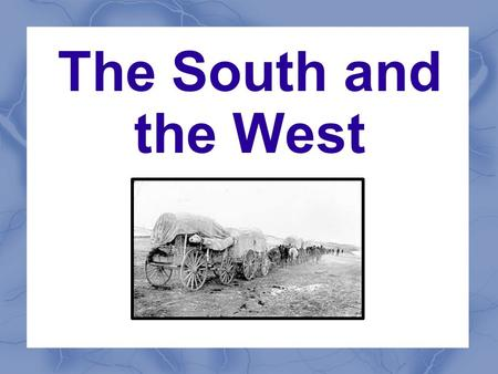 The South and the West. How did the southern economy and society change after the Civil War?
