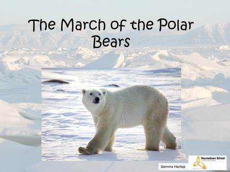 The March of the Polar Bears. What is today's lesson about?