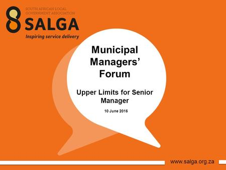 Www.salga.org.za Municipal Managers' Forum Upper Limits for Senior Manager 10 June 2016.