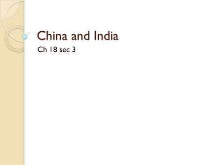 China and India Ch 18 sec 3 I. China Reforms Its Economy, but Limits Freedoms After Mao Zedong died in 1976 new, more moderate leaders took over and.