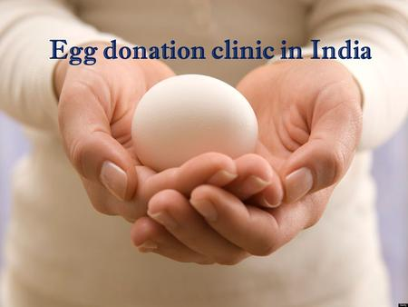 Egg donation clinic in India. The egg donation procedure is when the patient has been matched with the recipient eggs. The egg donation cycle itself usually.