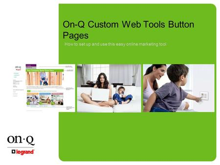 On-Q Custom Web Tools Button Pages How to set up and use this easy online marketing tool.