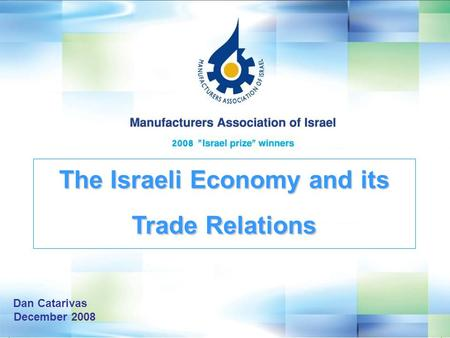 Dan Catarivas December 2008 The Israeli Economy and its Trade Relations.