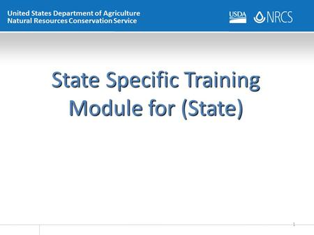 State Specific Training Module for (State) 1. Purpose of this Module This module will provide some general information that TSPs need to conduct conservation.