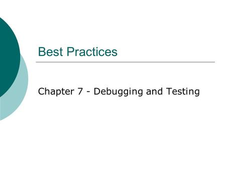 Best Practices Chapter 7 - Debugging and Testing.