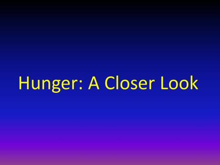 Hunger: A Closer Look. Homeostasis: Your Body's Constant Drive to Stay in Balance.