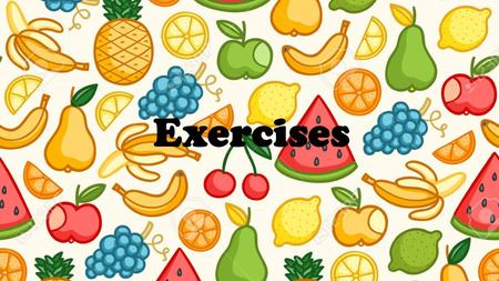 Exercises. Hello and welcome. In this lesson we will be talking about exercises. We will be learning: Why exercises are important How exercises keep you.