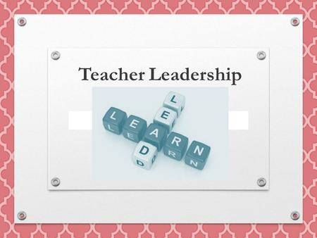 Teacher Leadership. Building Your Teacher Leadership Skills Build your teaching expertise and confidence Collaborate with colleagues Engage in quality.