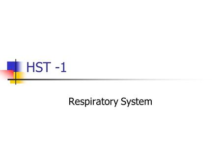 HST -1 Respiratory System. Functions of the Respiratory System Exchange gases between blood and lungs Regulate body temp by cooling or warming blood Maintain.