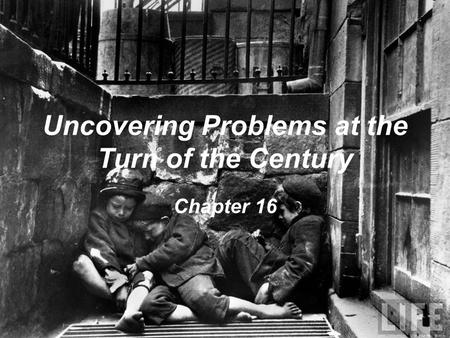 Uncovering Problems at the Turn of the Century Chapter 16.
