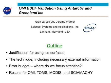 OMI BSDF Validation Using Antarctic and Greenland Ice Glen Jaross and Jeremy Warner Science Systems and Applications, Inc. Lanham, Maryland, USA Outline.