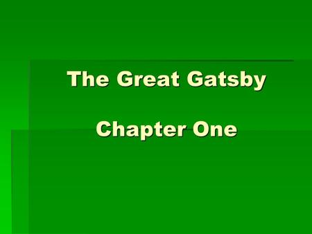 The Great Gatsby Chapter One. Q. How does Nick describe himself at the beginning of the book?